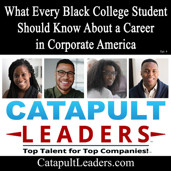 What Every Black College Student Should Know About a Career in Corporate America