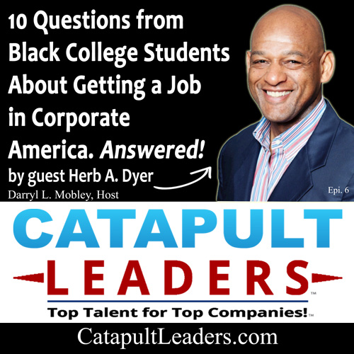 10 Questions from Black College Students about Jobs with Herb Dyer