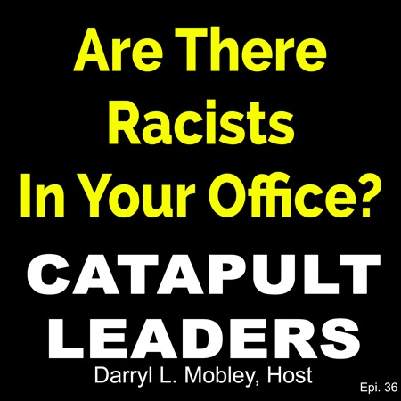 Are There Racists in Your Office?