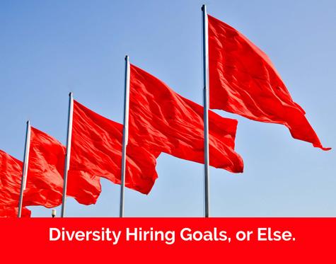 Red Flag - Reach Diversity Hiring Goals or Else - Catapult Leaders