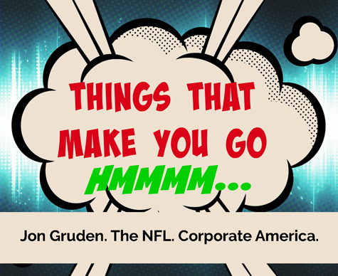 We Get Comments - Jon Gruden NFL Corporate America