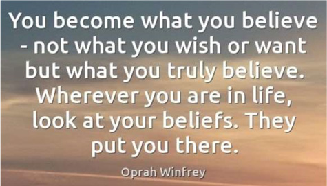 You become what you believe - Oprah Winfrey - Catapult Leaders